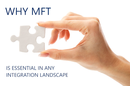 Why MFT is essential in any integration landscape