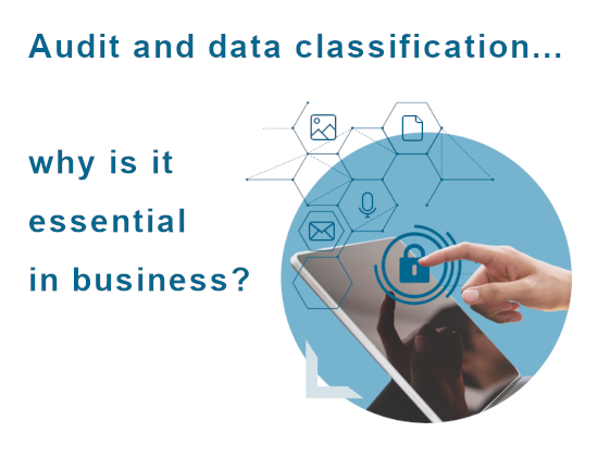 Audit and data classification: why is it essential in business
